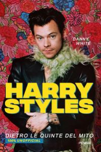 Harry Styles  dietro le quinte del mito