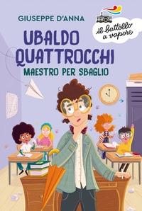 Ubaldo Quattrocchi, maestro per sbaglio