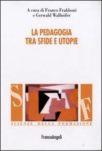 La pedagogia tra sfide e utopie