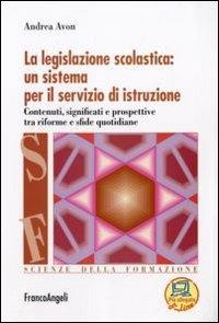 La legislazione scolastica: un sistema per il servizio di istruzione