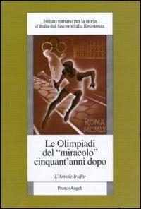 """Le olimpiadi del """"miracolo"""" cinquat'anni dopo"""