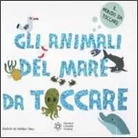 Gli animali del mare da toccare / illustrato da Nathalie Choux