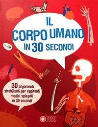 Il corpo umano in 30 secondi