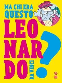 Ma chi era questo... Leonardo [da Vinci]?