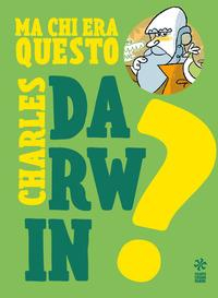 Ma chi era questo... Charles Darwin?