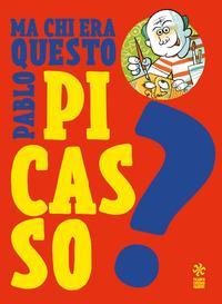Ma chi era questo... Pablo Picasso?