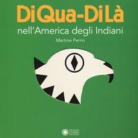 Diqua-dilà nell'America degli Indiani