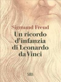 Un ricordo d'infanzia di Leonardo da Vinci / Sigmund Freud