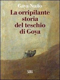 La orripilante storia del teschio di Goya