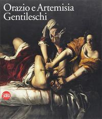 Orazio e Artemisia Gentileschi / a cura di Keith Christiansen, Judith W. Mann