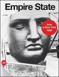 Empire state: [arte a New York oggi]