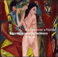 Da Kirchner a Nolde