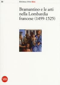 Bramantino e le arti nella Lombardia francese