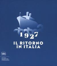 1927 il ritono in Italia
