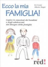 Ecco la mia famiglia! / Evi Crotti, Alberto Magni