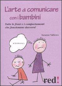 L'arte di comunicare con i bambini / Suzanne Vallières