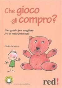 Che gioco gli compro? / Giulia Salentino