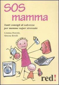 SOS mamma / Cristina Perrotti, Simona Rivelli