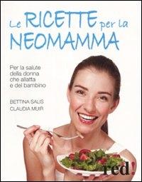 Le ricette per la neomamma