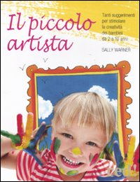 Il piccolo artista / Sally Warner ; illustrazioni di Daniela Tediosi