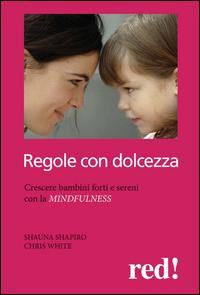 Educare con dolcezza / Shauna Shapiro, Chris White