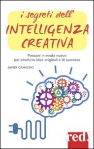 I segreti dell'intelligenza creativa
