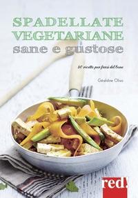 Spadellate vegetariane sane e gustose