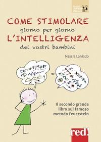 Come stimolare giorno per giorno l'intelligenza dei vostri bambini / Nessia Laniado