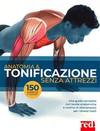 Anatomia & tonificazione senza attrezzi