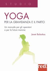 Yoga per la gravidanza e il parto