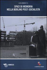Spazi di memoria nella Berlino post-socialista