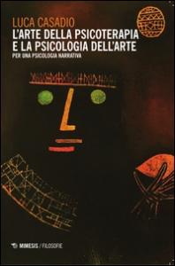 L'arte della psicoterapia e la psicologia dell'arte