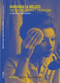 Mariangela Melato tra cinema, teatro e televisione