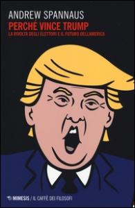 Perché vince Trump