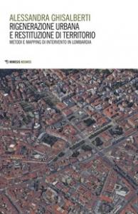 Rigenerazione urbana e restituzione di territorio