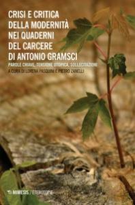 Crisi e critica della modernità nei Quaderni del carcere di Antonio Gramsci