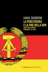 La Perestrojka e la fine della DDR