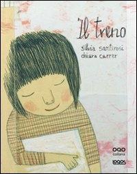 Il treno / Silvia Santirosi, Chiara Carrer