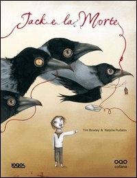 Jack e la Morte / testo di Tim Bowley, basato su una fiaba tradizionale britannica ; illustrazioni di Natalie Pudalov