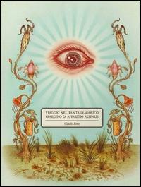 Viaggio nel fantasmagorico giardino di Apparitio Albinus / Claudio Andrés Salvador Francisco Romo Torres ; traduzione di Federico Taibi