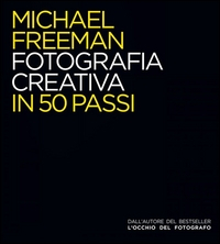 Fotografia creativa in 50 passi