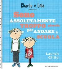 Charlie e Lola presentano. Sono assolutamente troppo piccola per andare a scuola