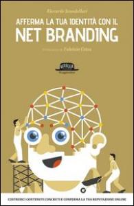 Afferma la tua identità con il net branding