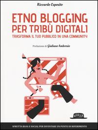 Etno blogging per tribù digitali
