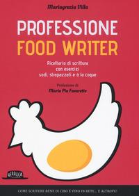 Professione food writer