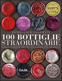 100 bottiglie straordinarie