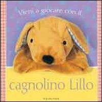 Vieni a giocare con il cagnolino Lillo