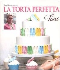 La torta perfetta di Toni