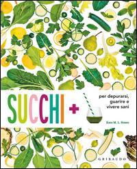 Succhi + per depurarsi, guarire e vivere sani