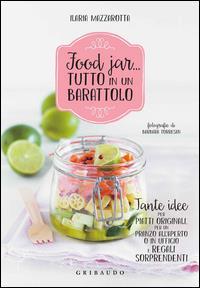 Food jar... tutto in un barattolo
